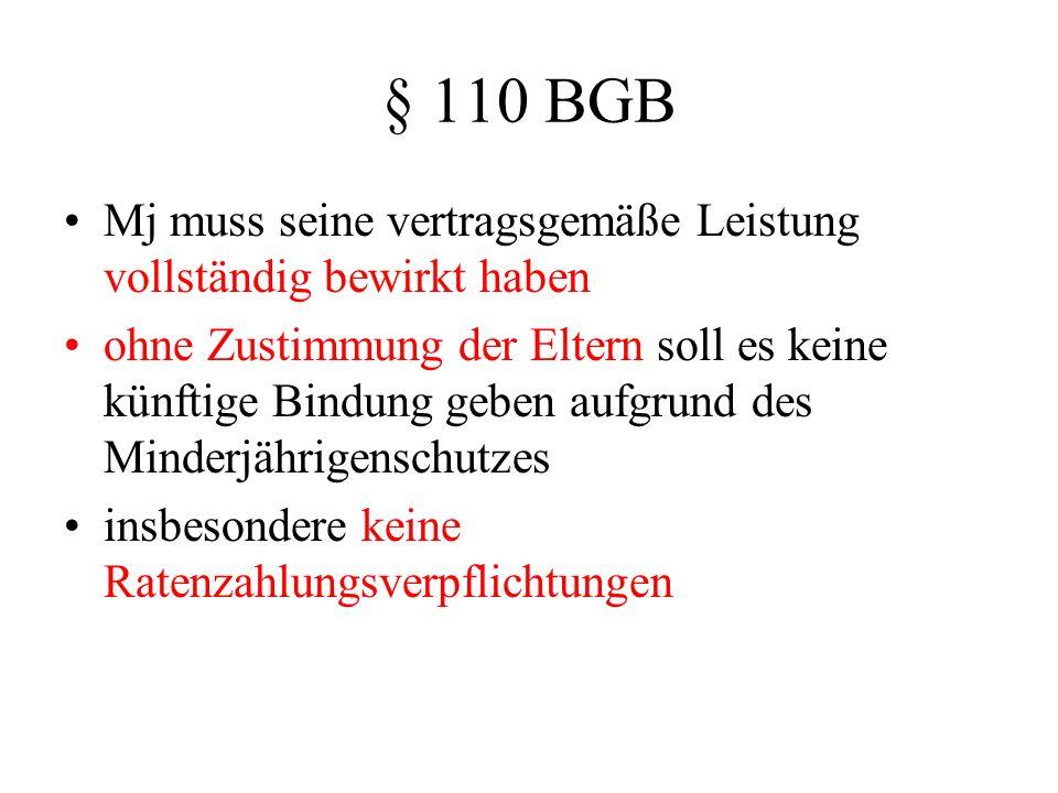 § 110 BGB Mj muss seine vertragsgemäße Leistung vollständig bewirkt haben.