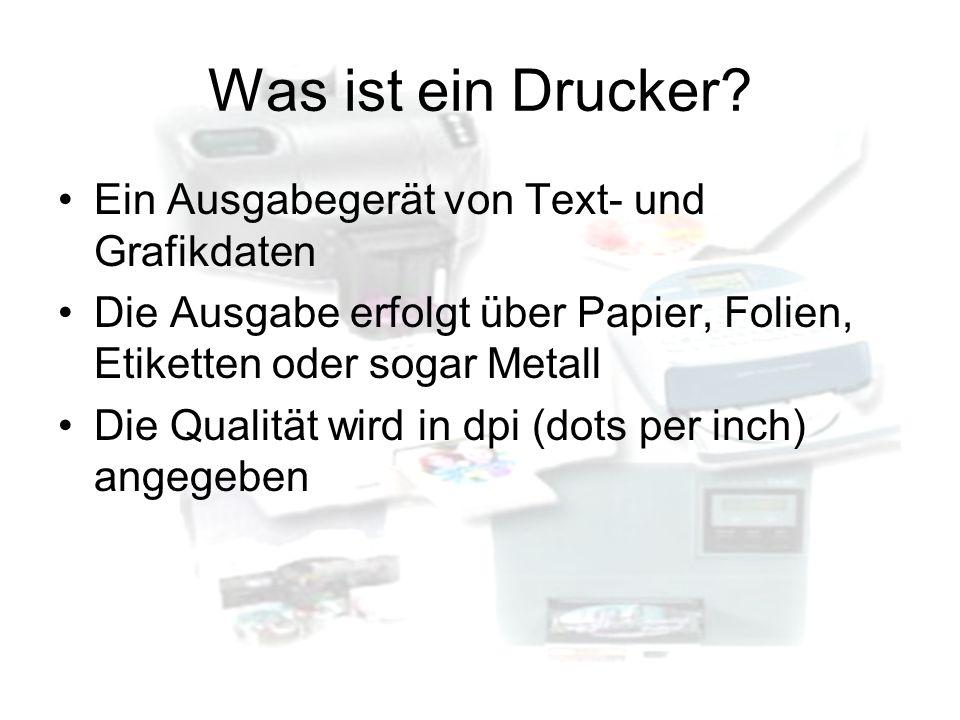 Was ist ein Drucker Ein Ausgabegerät von Text- und Grafikdaten