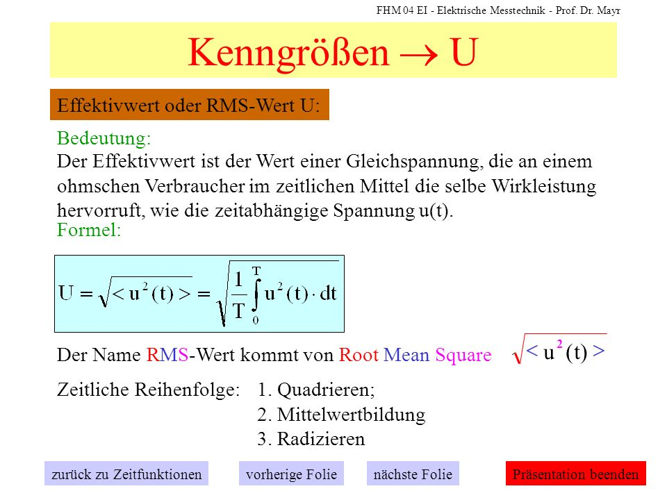 Kenngrößen  U > < t) ( u Effektivwert oder RMS-Wert U:
