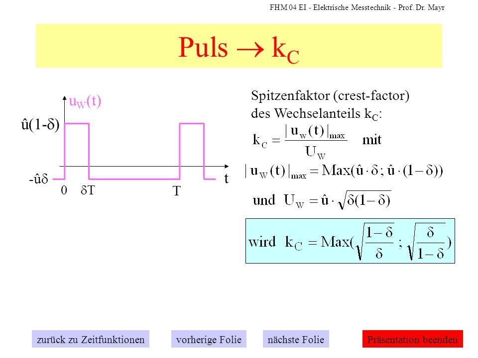 Puls  kC Spitzenfaktor (crest-factor) des Wechselanteils kC: t. 0 dT. û(1-d) T. uW(t) -ûd.