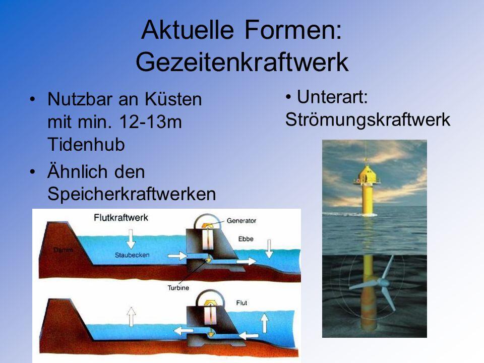 Aktuelle Formen: Gezeitenkraftwerk