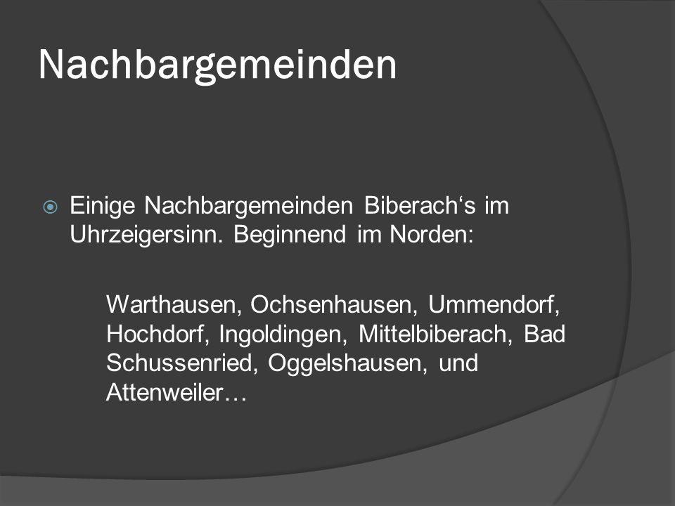 Nachbargemeinden Einige Nachbargemeinden Biberach's im Uhrzeigersinn. Beginnend im Norden: