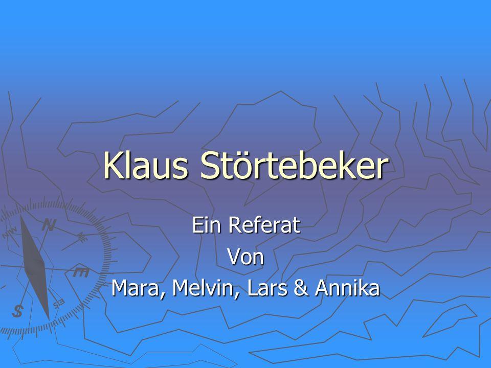 Ein Referat Von Mara, Melvin, Lars & Annika