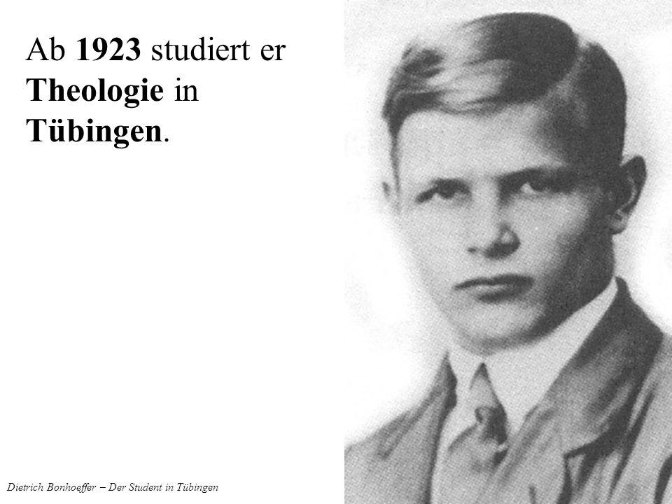 Dietrich Bonhoeffer – Der Student in Tübingen