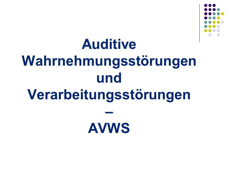 Auditive Wahrnehmungsstörungen und Verarbeitungsstörungen – AVWS