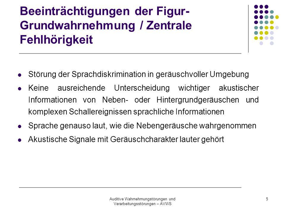 Beeinträchtigungen der Figur-Grundwahrnehmung / Zentrale Fehlhörigkeit