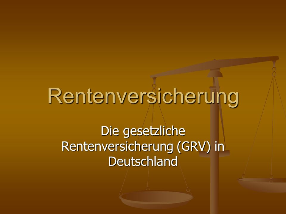 Die gesetzliche Rentenversicherung (GRV) in Deutschland