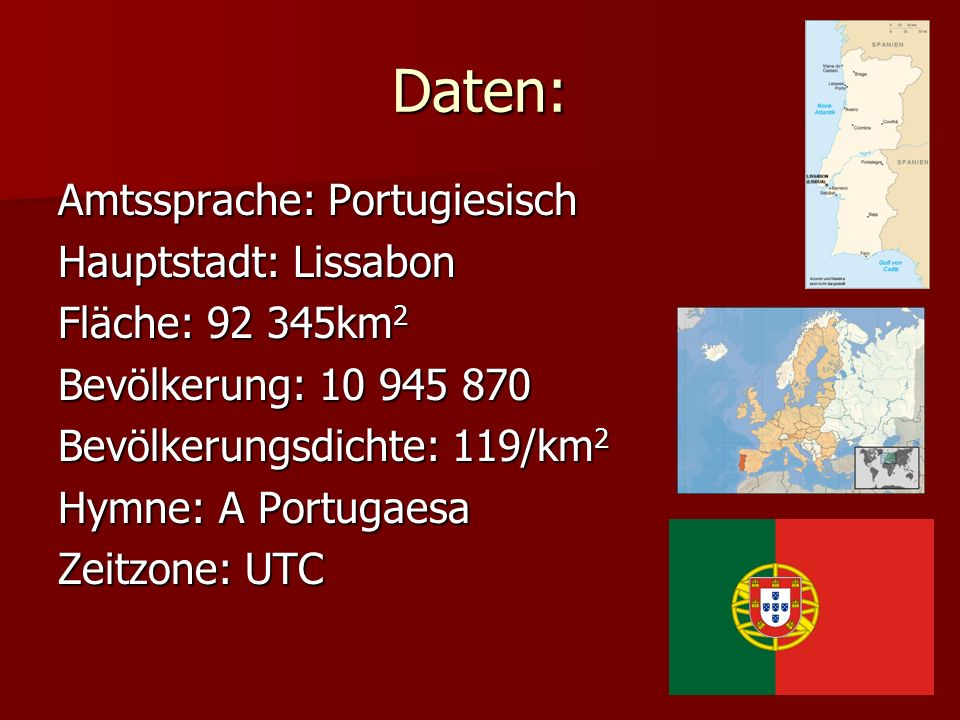 Daten: Amtssprache: Portugiesisch Hauptstadt: Lissabon