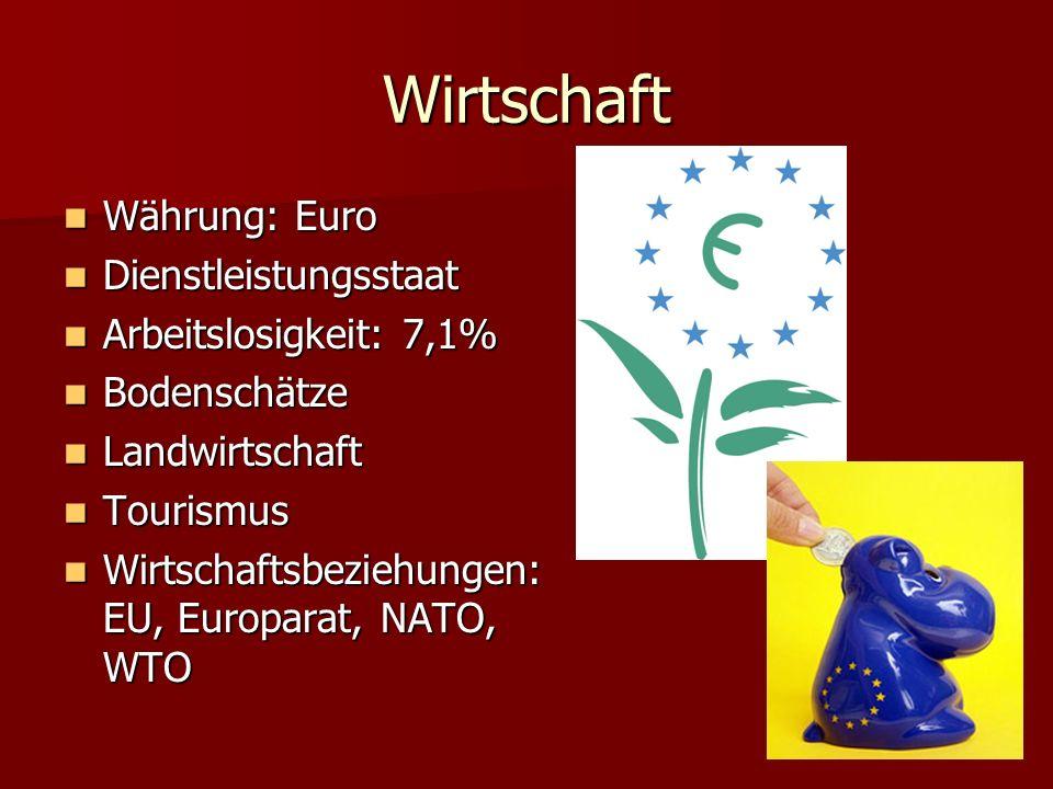 Wirtschaft Währung: Euro Dienstleistungsstaat Arbeitslosigkeit: 7,1%