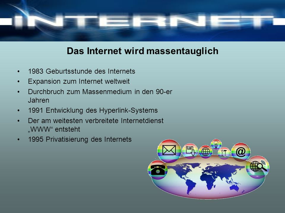 Das Internet wird massentauglich