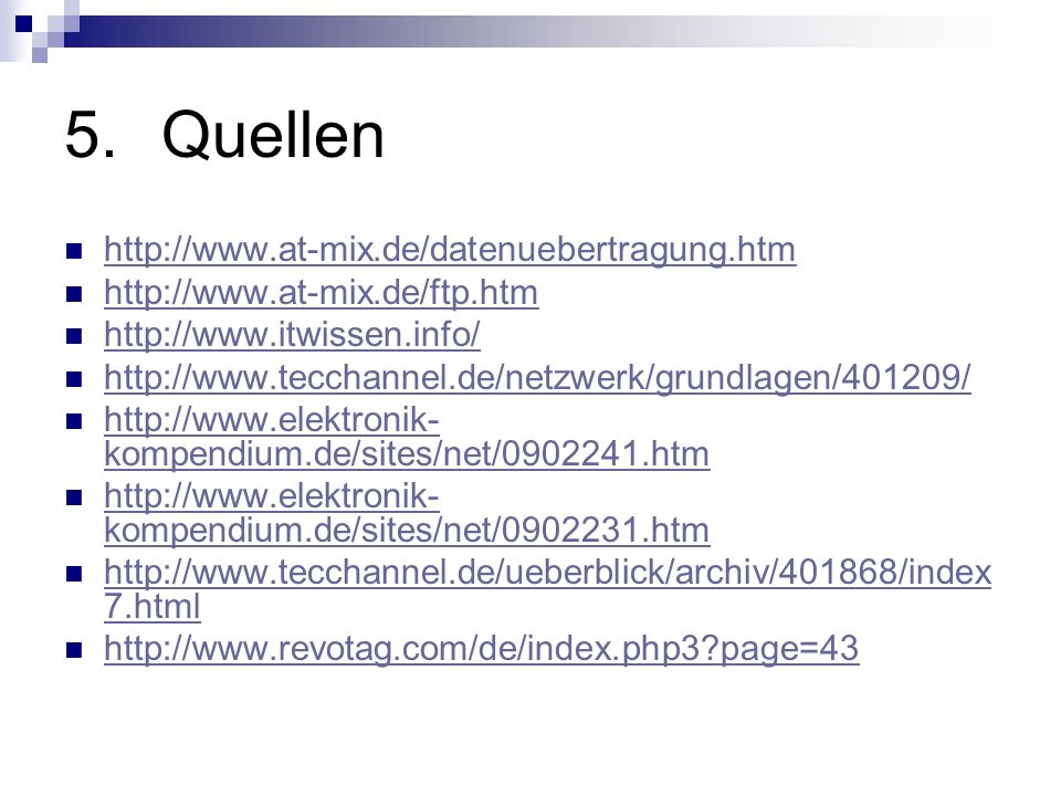 Quellen http://www.at-mix.de/datenuebertragung.htm
