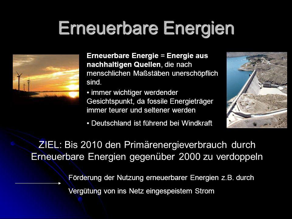 Erneuerbare Energien Erneuerbare Energie = Energie aus nachhaltigen Quellen, die nach menschlichen Maßstäben unerschöpflich sind.