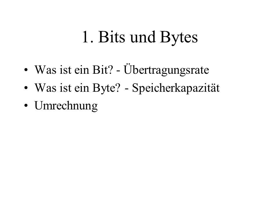 1. Bits und Bytes Was ist ein Bit - Übertragungsrate