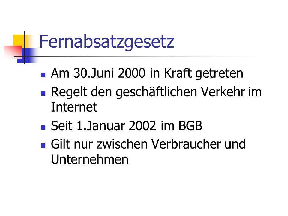 Fernabsatzgesetz Am 30.Juni 2000 in Kraft getreten