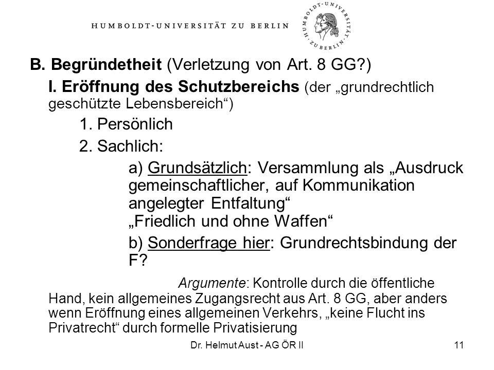 B. Begründetheit (Verletzung von Art. 8 GG )