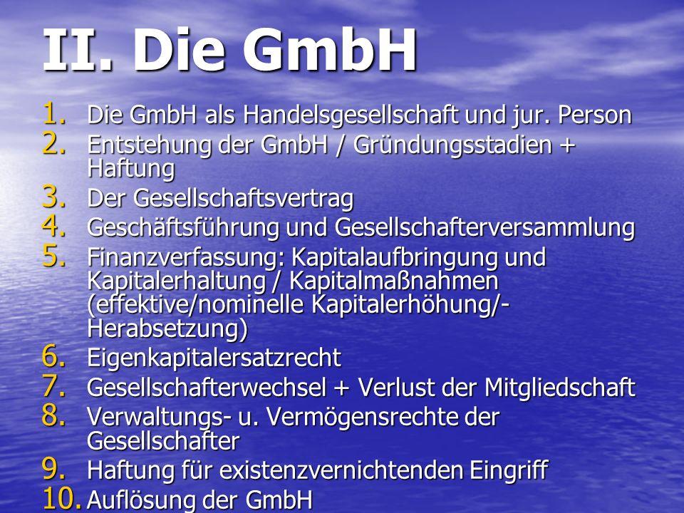 II. Die GmbH Die GmbH als Handelsgesellschaft und jur. Person