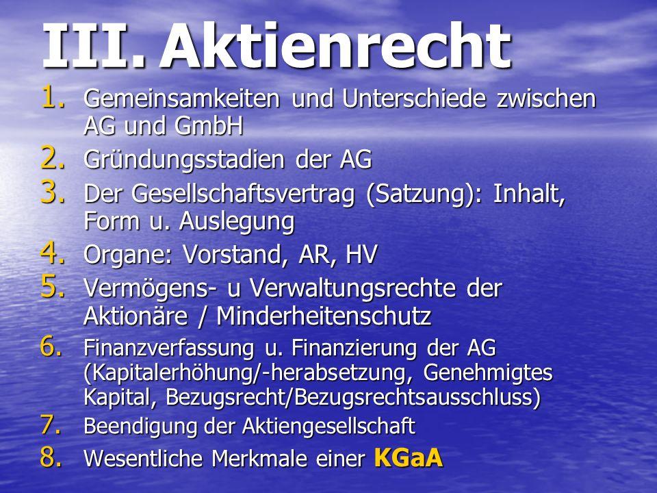 III. Aktienrecht Gemeinsamkeiten und Unterschiede zwischen AG und GmbH
