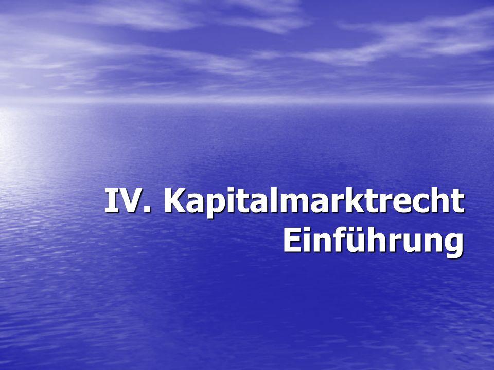 IV. Kapitalmarktrecht Einführung