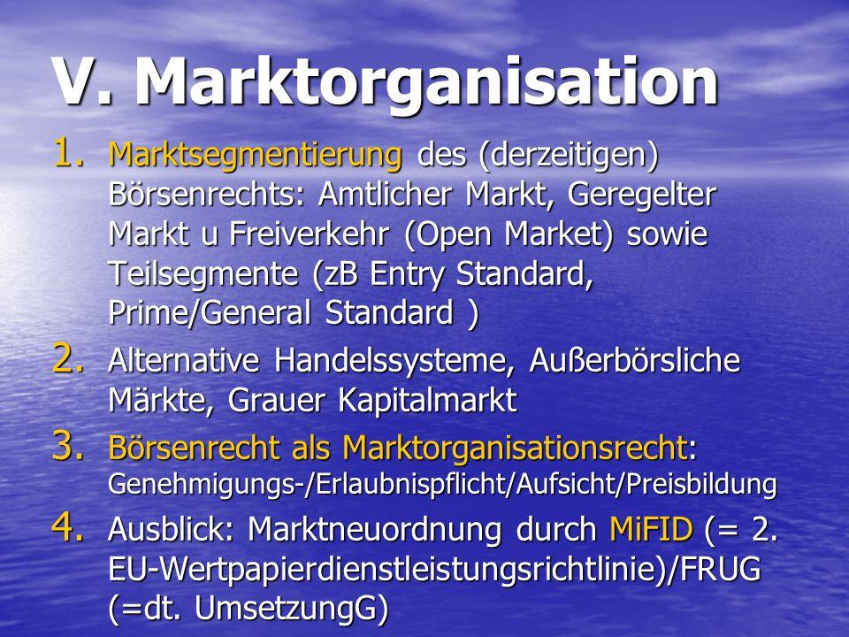 V. Marktorganisation