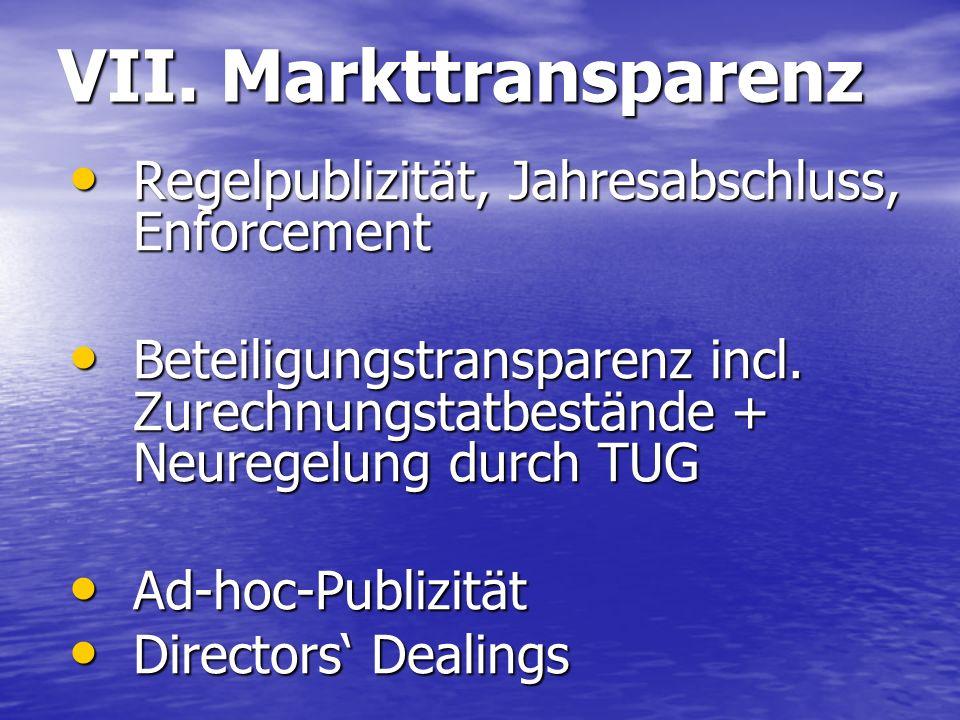 VII. Markttransparenz Regelpublizität, Jahresabschluss, Enforcement