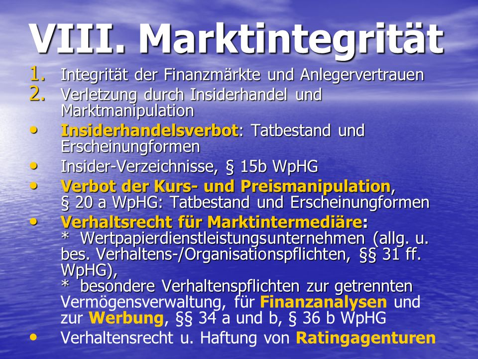 VIII. Marktintegrität Integrität der Finanzmärkte und Anlegervertrauen