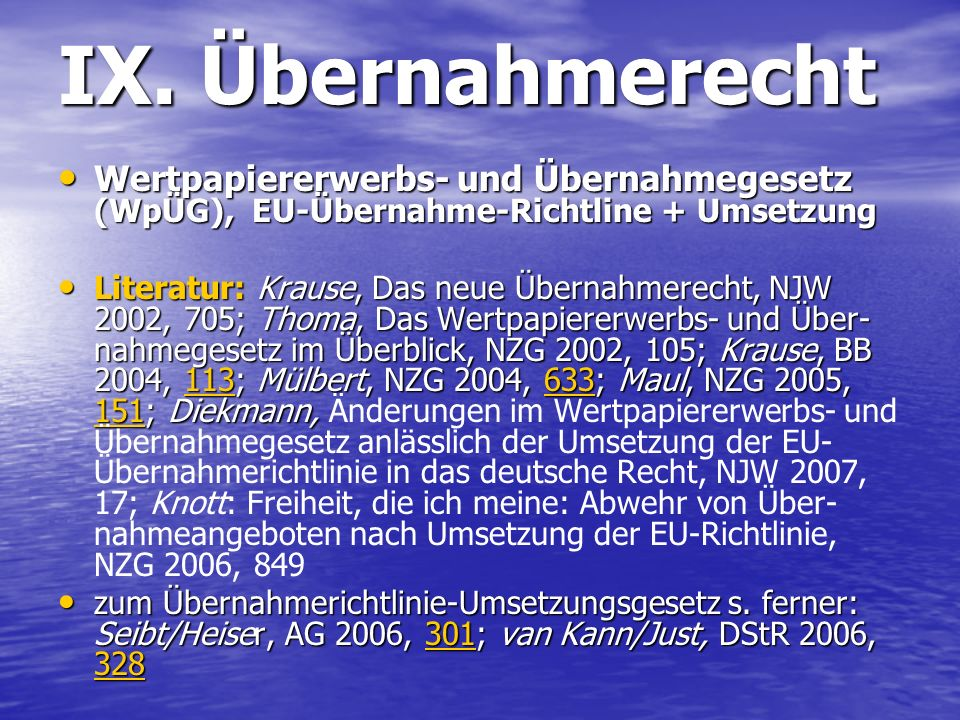 IX. Übernahmerecht Wertpapiererwerbs- und Übernahmegesetz (WpÜG), EU-Übernahme-Richtline + Umsetzung.