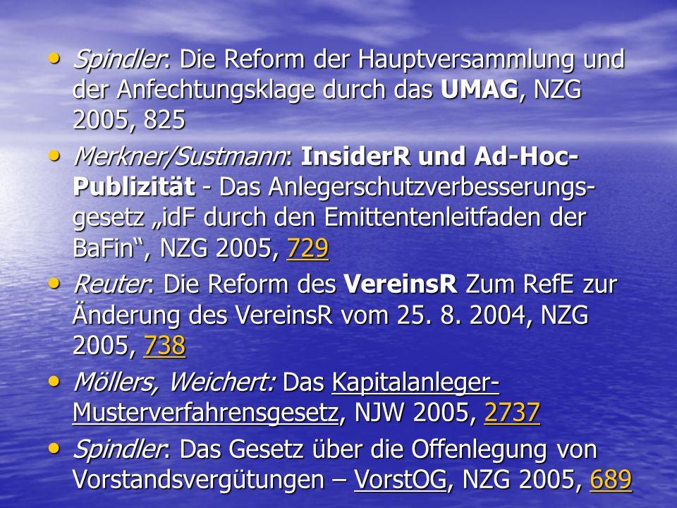 Spindler: Die Reform der Hauptversammlung und der Anfechtungsklage durch das UMAG, NZG 2005, 825