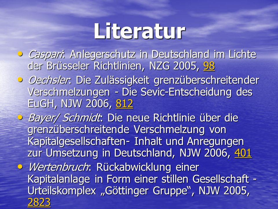 Literatur Caspari: Anlegerschutz in Deutschland im Lichte der Brüsseler Richtlinien, NZG 2005, 98.