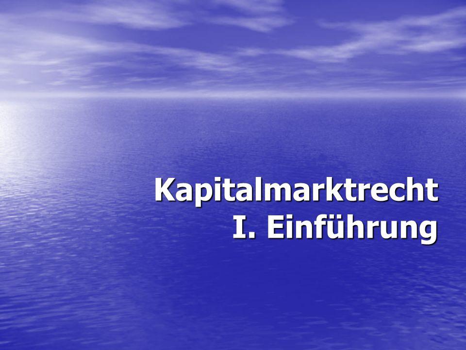 Kapitalmarktrecht I. Einführung