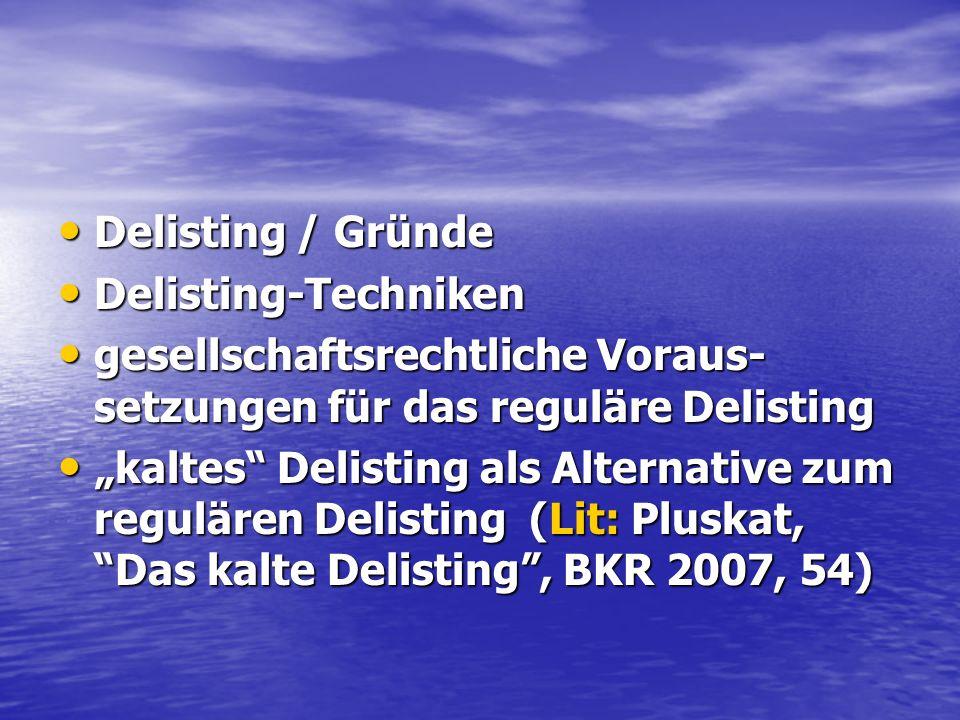 Delisting / Gründe Delisting-Techniken. gesellschaftsrechtliche Voraus-setzungen für das reguläre Delisting.