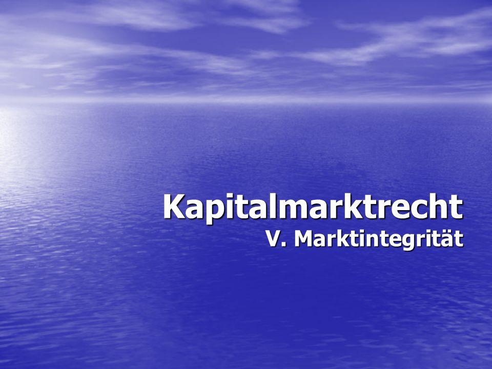 Kapitalmarktrecht V. Marktintegrität