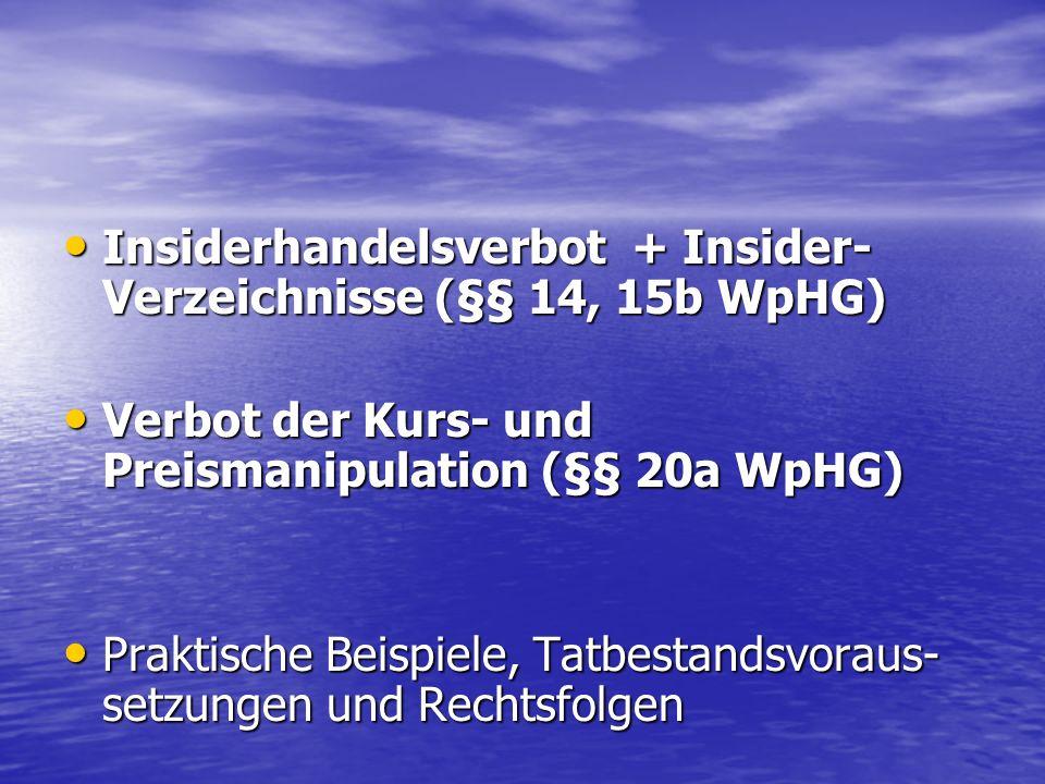 Insiderhandelsverbot + Insider-Verzeichnisse (§§ 14, 15b WpHG)