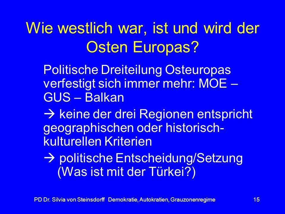Wie westlich war, ist und wird der Osten Europas