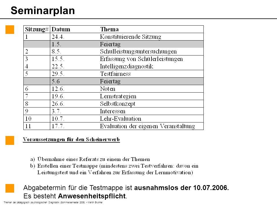 Seminarplan Abgabetermin für die Testmappe ist ausnahmslos der 10.07.2006.