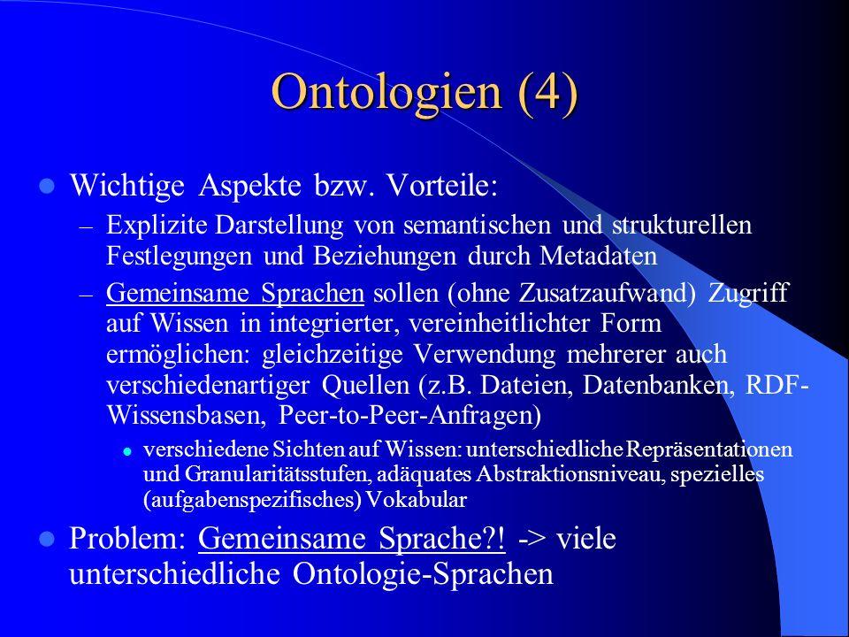Ontologien (4) Wichtige Aspekte bzw. Vorteile: