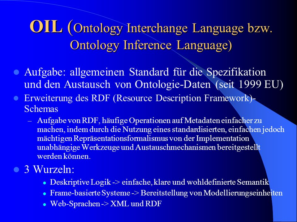 OIL (Ontology Interchange Language bzw. Ontology Inference Language)