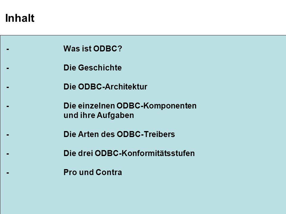 Inhalt - Was ist ODBC - Die Geschichte - Die ODBC-Architektur
