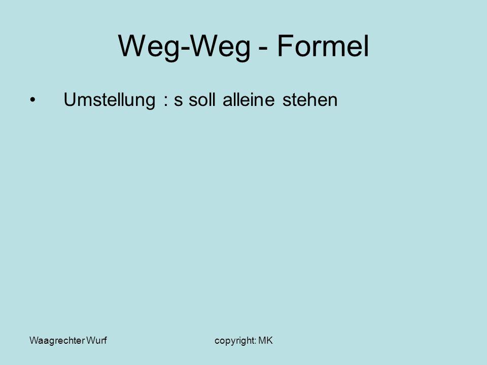 Weg-Weg - Formel Umstellung : s soll alleine stehen Waagrechter Wurf