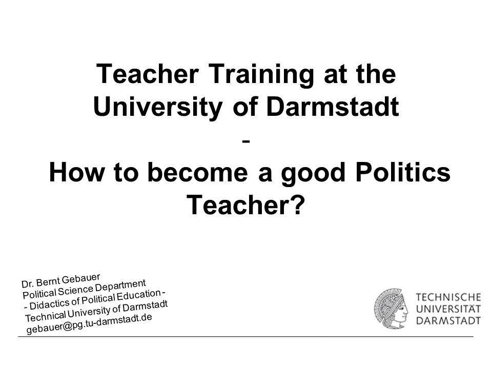 Teacher Training at the University of Darmstadt - How to become a good Politics Teacher