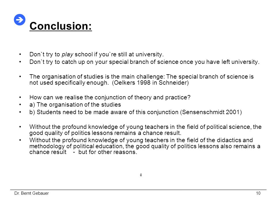 Conclusion:  Don`t try to play school if you`re still at university.
