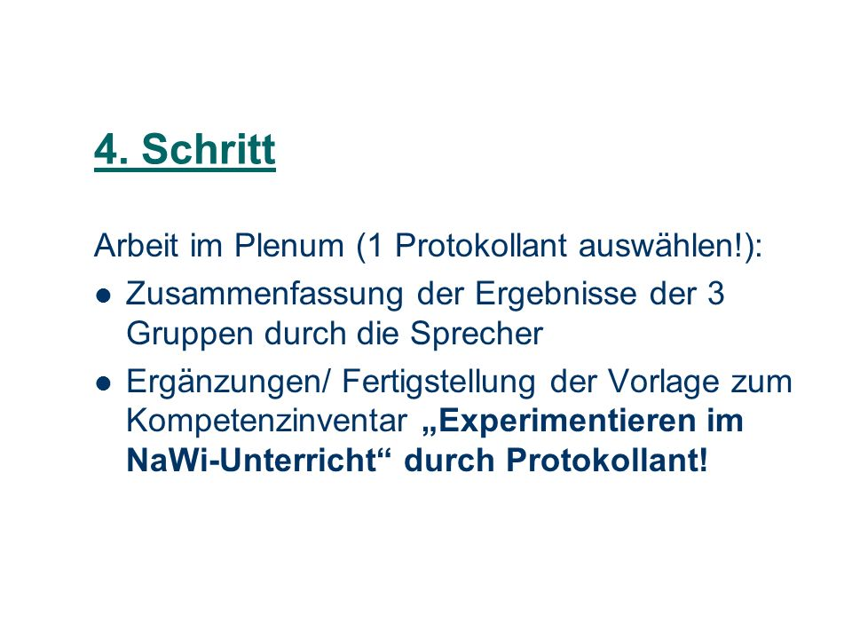 4. Schritt Arbeit im Plenum (1 Protokollant auswählen!):