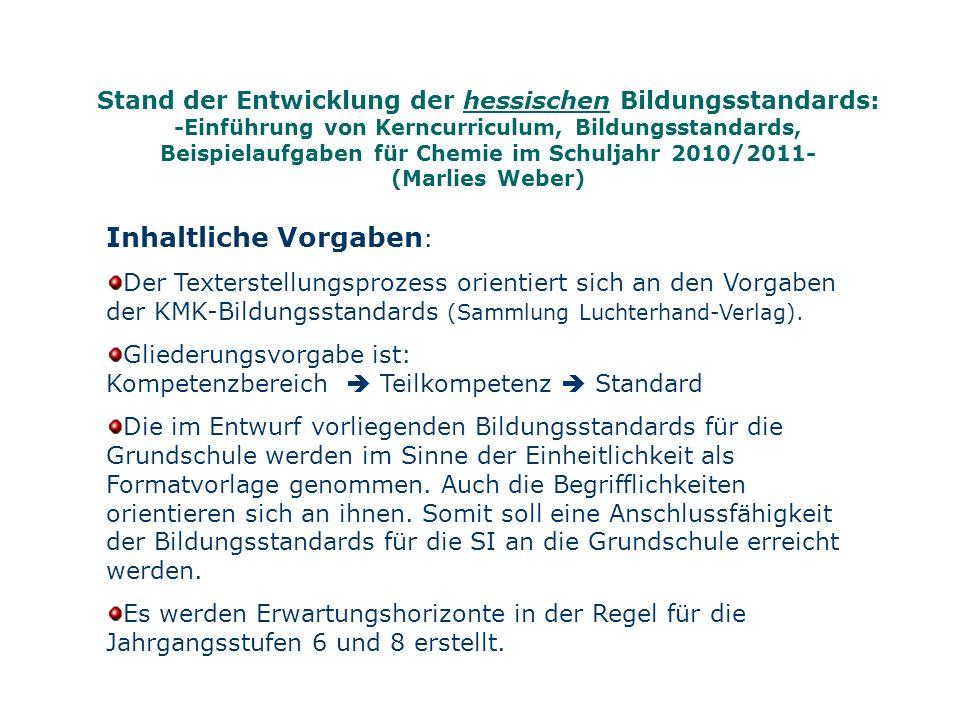 Stand der Entwicklung der hessischen Bildungsstandards: