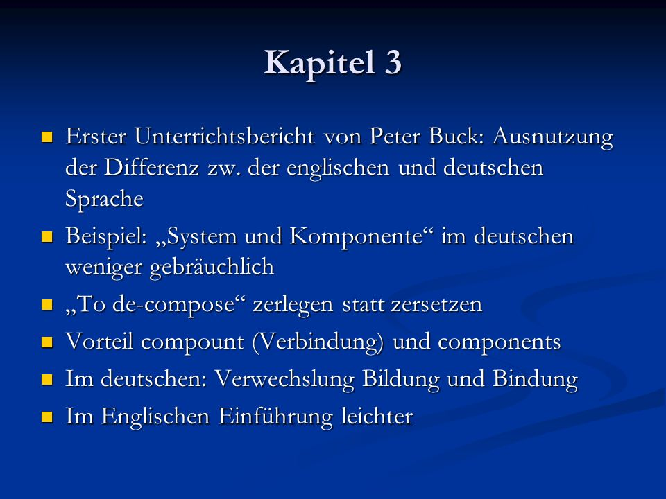 Kapitel 3 Erster Unterrichtsbericht von Peter Buck: Ausnutzung der Differenz zw. der englischen und deutschen Sprache.