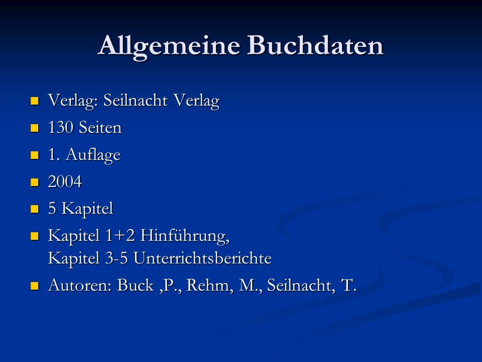 Allgemeine Buchdaten Verlag: Seilnacht Verlag 130 Seiten 1. Auflage