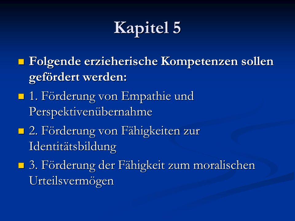Kapitel 5 Folgende erzieherische Kompetenzen sollen gefördert werden: