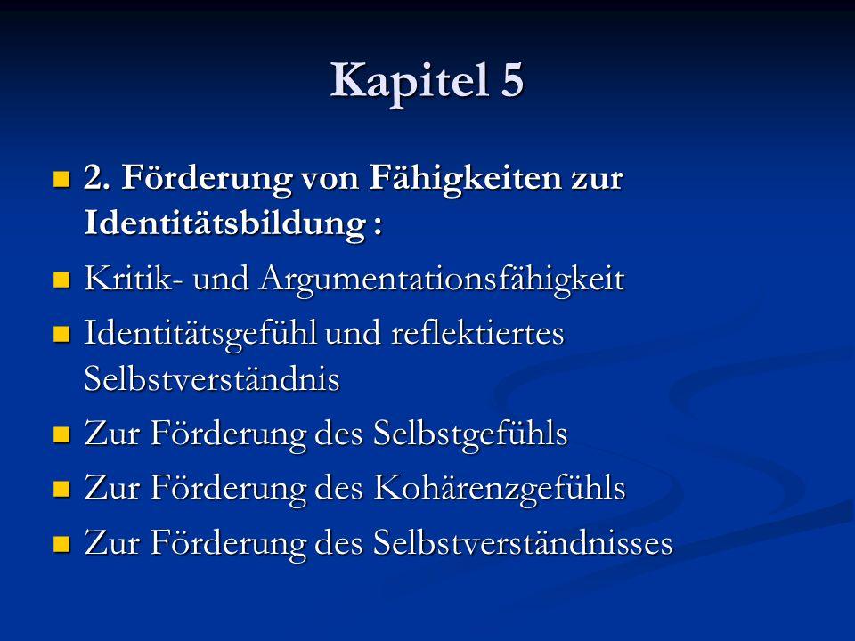 Kapitel 5 2. Förderung von Fähigkeiten zur Identitätsbildung :
