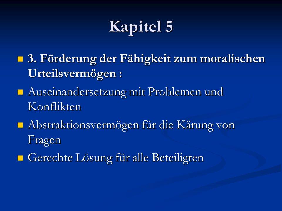 Kapitel 5 3. Förderung der Fähigkeit zum moralischen Urteilsvermögen :