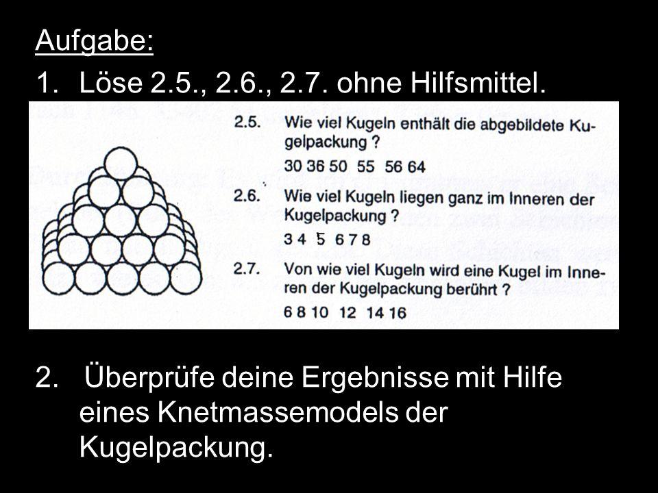 Aufgabe: Löse 2.5., 2.6., 2.7. ohne Hilfsmittel. 2.