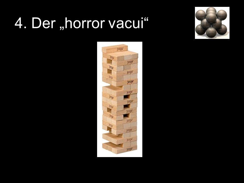 """4. Der """"horror vacui"""