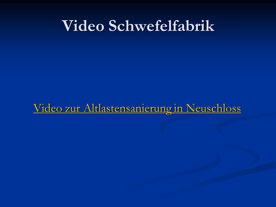 Video zur Altlastensanierung in Neuschloss